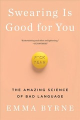 Swearing Is Good For You - Byrne, Emma - ISBN: 9780393356656