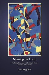 Naming The Local - Suh, Soyoung - ISBN: 9780674976962