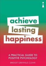 Practical Guide To Positive Psychology - Grenville-Cleave, Bridget - ISBN: 9781785783852