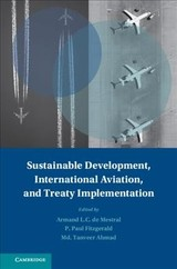 Sustainable Development, International Aviation, And Treaty Implementation - De Mestral, Armand (EDT)/ Fitzgerald, Peter Paul (EDT)/ Ahmad, MD Tanveer (EDT) - ISBN: 9781107153110