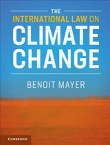 International Law On Climate Change - Mayer, Benoit (the Chinese University Of Hong Kong) - ISBN: 9781108419871