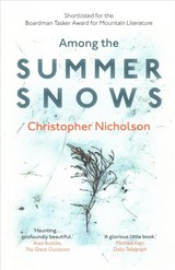 Among The Summer Snows - Nicholson, Christopher - ISBN: 9781910463857