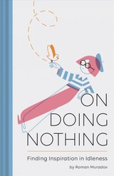 On Doing Nothing - Muradov, Roman - ISBN: 9781452164267