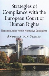 Strategies Of Compliance With The European Court Of Human Rights - Von Staden, Andreas - ISBN: 9780812250282