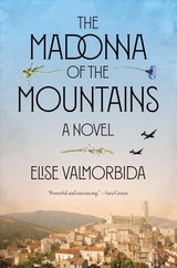 The Madonna Of The Mountains - Valmorbida, Elise - ISBN: 9780399592430