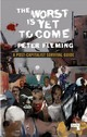 Worst Is Yet To Come - Fleming, Peter - ISBN: 9781912248322