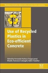 Use Of Recycled Plastics In Eco-efficient Concrete - ISBN: 9780081026762