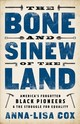 The Bone And Sinew Of The Land - Cox, Anna-lisa - ISBN: 9781610398107