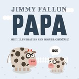 Papa - Jimmy Fallon; Miguel Ordonez - ISBN: 9789026146619