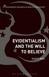 Evidentialism And The Will To Believe - Aikin, Scott - ISBN: 9781474265836