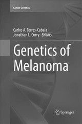 Genetics Of Melanoma - Torres-cabala, Carlos A. (EDT)/ Curry, Jonathan L. (EDT) - ISBN: 9781493980765