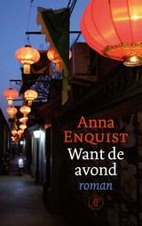 Want de avond - Anna  Enquist - ISBN: 9789029525688
