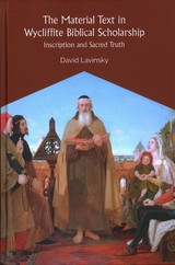 Material Text In Wycliffite Biblical Scholarship - Lavinsky, David - ISBN: 9781783272549