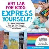 Art Lab For Kids: Express Yourself - Schwake, Susan - ISBN: 9781631595929