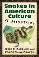 Snakes In American Culture - Donahue, Jesse C.; Shaw-draves, Conor - ISBN: 9781476662657