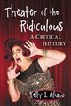 Theater Of The Ridiculous - Aliano, Kelly I. - ISBN: 9781476674032