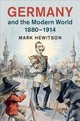 Germany And The Modern World, 1880â1914 - Hewitson, Mark - ISBN: 9781107039155