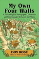 My Own Four Walls - Rose, Don - ISBN: 9781476675930