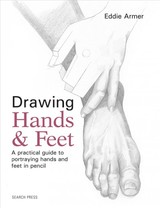 Drawing Hands & Feet - Armer, Eddie - ISBN: 9781782214274