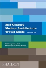 Mid-century Modern Architecture Travel Guide: East Coast Usa - Lubell, Sam - ISBN: 9780714876627
