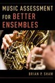 Music Assessment For Better Ensembles - Shaw, Brian P. (lecturer In Music Education, Lecturer In Music Education, T... - ISBN: 9780190603144