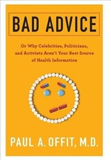 Bad Advice - Offit, Paul, , M.d. (the Children's Hospital Of Philadelphia, Division Of Infectious Diseases) - ISBN: 9780231186988