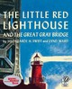 Little Red Lighthouse And The Great Gray Bridge - Hildegarde H. Swift, Swift - ISBN: 9780152045739