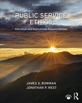 Public Service Ethics - Bowman, James S. (florida State University, Tallahassee, Usa); West, Jonathan P. (university Of Miami, Coral Gables, Florida, Usa) - ISBN: 9781138578197