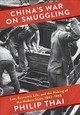 China's War On Smuggling - Thai, Philip - ISBN: 9780231185844