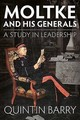 Moltke And His Generals - Barry, Quintin - ISBN: 9781912174768