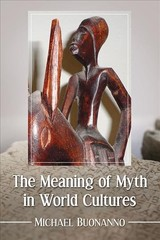 Meaning Of Myth In World Cultures - Buonanno, Michael - ISBN: 9780786497126