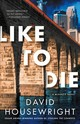 Like To Die - Housewright, David - ISBN: 9781250094537