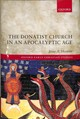 Donatist Church In An Apocalyptic Age - Hoover, Jesse A. (lecturer, Baylor University) - ISBN: 9780198825517