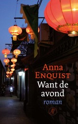 Want de avond - Anna Enquist - ISBN: 9789029525695