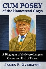 Cum Posey Of The Homestead Grays - Overmyer, James E. - ISBN: 9781476663944