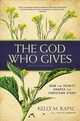 God Who Gives - Kapic, Kelly M. - ISBN: 9780310520269