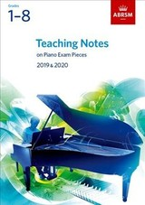 Teaching Notes On Piano Exam Pieces 2019 & 2020, Abrsm Grades 1-8 - ISBN: 9781786010759