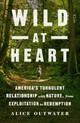 Wild At Heart - Outwater, Alice - ISBN: 9781250085788