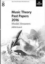 Music Theory Past Papers 2016 Model Answers, Abrsm Grade 8 - Abrsm - ISBN: 9781848498204
