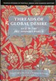 Threads Of Global Desire - Silk In The Pre-modern World - Schäfer, Dagmar (EDT)/ Riello, Giorgio (EDT)/ Molà, Luca (EDT) - ISBN: 9781783272938