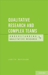 Qualitative Research And Complex Teams - Davidson, Judith (associate Professor, College Of Education, Associate Professor, College Of Education, University Of Massachussetts, Lowell) - ISBN: 9780190648138