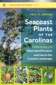 Seacoast Plants Of The Carolinas - Hosier, Paul E. - ISBN: 9781469641430