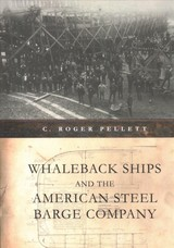 Whaleback Ships And The American Steel Barge Company - Pellett, C. Roger - ISBN: 9780814344767