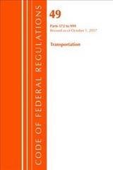 Code Of Federal Regulations, Title 49 Transportation 572-999, Revised As Of October 1, 2017 - Office Of The Federal Register (u.s.) - ISBN: 9781630059651