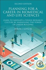 Planning For A Career In Biomedical And Life Sciences - Gotlieb, Avrum I. (professor, Department Of Laboratory Medicine And Pathobiology, University Of Toronto, Toronto, On, Canada) - ISBN: 9780128149782