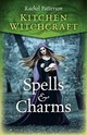 Kitchen Witchcraft: Spells & Charms - Patterson, Rachel - ISBN: 9781785357688