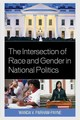 Intersection Of Race And Gender In National Politics - Parham-payne, Wanda - ISBN: 9781498513067