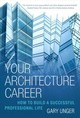 Your Architecture Career - Unger, Gary - ISBN: 9781621536345