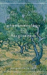Phenomenology And Forgiveness - LA Caze, Marguerite (EDT) - ISBN: 9781786607782