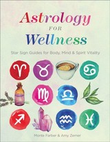 Astrology For Wellness - Farber, Monte; Zerner, Amy - ISBN: 9781454932468